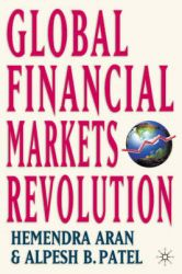 Global Financial Markets Revolution: The Future of Exchanges and Capital Markets: Book by Alpesh B. Patel