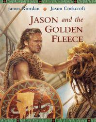 Jason and the Golden Fleece: Book by James Riordan