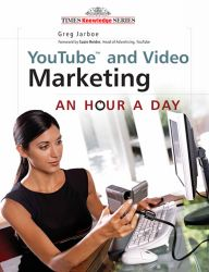 YouTube And Video Marketing : An Hour A Day, 1/e PB: Book by Jarboe, Greg