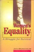 Women's Equality: A Struggle For Survival: Book by Jaya Arunachalam
