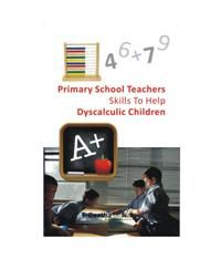 Primary School Teachers Skills To Help Dyscalculic Children: Book by T. Geetha, N Jaya