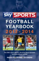 Sky Sports Football Yearbook: 2013-2014: Book by Jack Rollin
