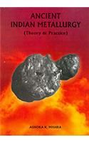 Ancient Indian Metallurgy: Theory and Practice: Book by Ashoka K. Mishra