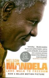 Long Walk To Freedom (Film Tie In): Book by Nelson Mandela