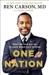 One Nation: What We Can All Do to Save America's Future: Book by Ben Carson, M.D.