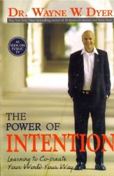 Power of Intention; The (English) (Paperback): Book by Dr. Wayne W., Dyer