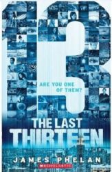 The Last Thirteen - Are You One of Them? (Book 13) (English) (Paperback): Book by James Phelan