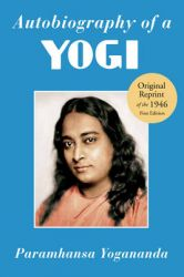 Autobiography of a Yogi: Book by Paramahansa Yogananda