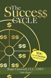 The Success Cycle: You Can Sell Anything With This System: Book by Roger CLU CHFC Cawiezell