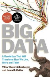 Big Data - A Revolution That Will Transform How We Live, Work and Think: Book by Viktor And Cukier Kenneth Mayer-Schonberger