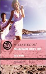 Millionaire Dad\'s SOS (Mills & Boon Romance) (English) (Paperback): Book by Ally Blake
