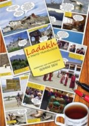 Ladakh : A Photo Travelogue  : Book by Sohini Sen