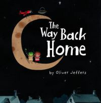 The Way Back Home: Book by Oliver Jeffers