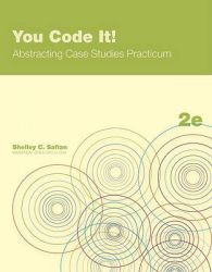 You Code It! Abstracting Case Studies Practicum: Book by Shelley C Safian
