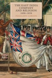 The East India Company and Religion, 1698-1858: Book by Penelope Carson