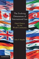 The Evolving Dimensions of International Law: Book by John F. Murphy