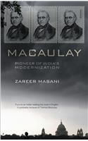 Macaulay: Pioneer of India's Modernization: Book by Zareer Masani