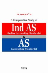 A Para-wise Comparative Study of IND AS (Indian Accounting Standards) & AS (Accounting Standards): Book by Taxmann
