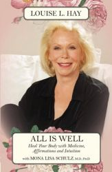 All Is Well: Heal Your Body with Medicine, Affirmation & Intuition (English): Book by Louise L. Hay