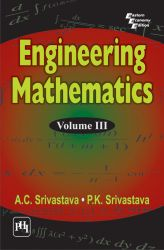 ENGINEERING MATHEMATICS : VOLUME III: Book by Srivastava P. K. |Srivastava A. C.