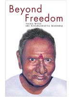 Beyond Freedom - Talks with Sri Nisargadatta Maharaj: Book by Maria Jory