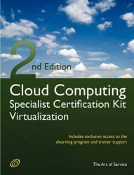 Cloud Computing Virtualization Specialist Complete Certification Kit - Study Guide Book and Online Course - Second Edition: Book by Ivanka Menken