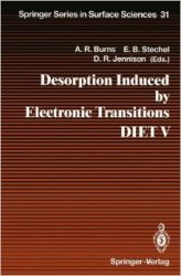 Desorption Induced by Electronic Transitions DIET V: Proceedings of the Fifth International Workshop, Taos, NM, USA, April 1-4, 1992 (Springer Series in Surface Sciences) (No. 5) (English) (Hardcover): Book by Alan R. Burns