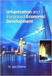 Urbanization and Integrated Economic Development 01 Edition: Book by Jaya Sharma