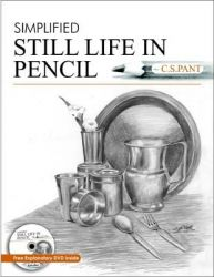 Simplified Still Life in Pencil (With DVD): Book by C. S. Pant