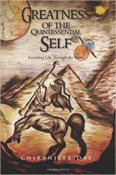 Greatness Of The Quintessential Self (English) (Paperback): Book by  Chiranjeeb Das, popularly known as Chiron was born in Assam, India, has an educational background in Management and Journalism Studies. He has worked for great organizations and his repertoire of work includes stints as the lead performing artist in films. Chiranjeeb is now engaged in public service... View More Chiranjeeb Das, popularly known as Chiron was born in Assam, India, has an educational background in Management and Journalism Studies. He has worked for great organizations and his repertoire of work includes stints as the lead performing artist in films. Chiranjeeb is now engaged in public service. Various media outlets have published his articles and his poems, all of which have been highly appreciated the world over. He had represented India in sports at different levels and has also held positions in World Sports Organizations including a nomination as a Global Sports Goodwill Ambassador. He served as Head for the Asia-Pacific Region and also acted as Global Advisor to International Youth Sports Organization including sitting in various reputed International Advisory Boards. He also held advisory role in Government in the promotion of Sports and Youth Welfare. Chiranjeeb has focused on National and International Development, Conflict Resolution, Green Sustainable Development and Climate Change. He has aimed at addressing core issues through Sports, Education, Music, Art, Entertainment and Performing Arts. Chiranjeeb has the distinction of being called the 'Green Man' by the international community and worked with globally recognized stars and celebrities in the promotion of Green and Sustainable Development and in saving Mother Earth. He serves many impoverished communities through social work. Chiranjeeb's Green Eco-Solutions including building Green Eco-Friendly Smart Sustainable Living Solutions, creating Green Economies, Life Solutions, Lifestyle Development and Enrichment of Life 