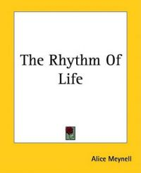 The Rhythm Of Life: Book by Alice Meynell