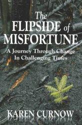 The Flipside of Misfortune: Book by Karen Curnow
