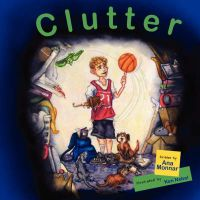 Clutter: Book by Ana Monnar