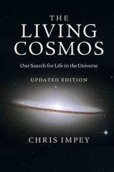 The Living Cosmos: Our Search for Life in the Universe: Book by Chris Impey
