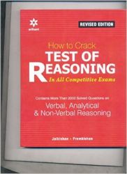 How to Crack Test Of Reasoning- REVISED EDITION (English) (Paperback): Book by  An editorial team of highly skilled professionals at Arihant, works hand in glove to ensure that the students receive the best and accurate content through our books. From inception till the book comes out from print, the whole team comprising of authors, editors, proofreaders and various other invo... View More An editorial team of highly skilled professionals at Arihant, works hand in glove to ensure that the students receive the best and accurate content through our books. From inception till the book comes out from print, the whole team comprising of authors, editors, proofreaders and various other involved in shaping the book put in their best efforts, knowledge and experience to produce the rigorous content the students receive. Keeping in mind the specific requirements of the students and various examinations, the carefully designed exam oriented and exam ready content comes out only after intensive research and analysis. The experts have adopted whole new style of presenting the content which is easily understandable, leaving behind the old traditional methods which once used to be the most effective. They have been developing the latest content & updates as per the needs and requirements of the students making our books a hallmark for quality and reliability for the past 15 years.