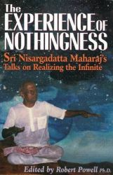The Experience of Nothingness: Sri Nisargadatta Maharaj's Talks on Realizing the Indefinite: Book by Sri Nisargadatta Maharaj