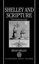 Shelley and Scripture: The Interpreting Angel: Book by Bryan Shelley