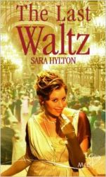The Last Waltz (Mills and Boon Shipping Cycle): Book by Sara Hylton