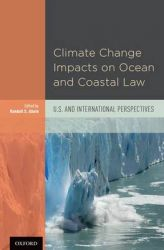 Climate Change Impacts on Ocean and Coastal Law: U.S. and International Perspectives