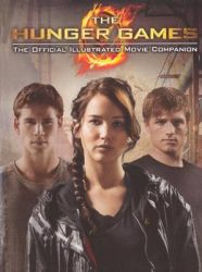The Hunger Games: The Official Illustrated Movie Companion: Book by Scholastic, Inc.
