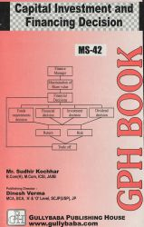 MS42 Capital Investment And Financing Decision  (IGNOU Help book for MS-42 in English Medium): Book by Sudhir Kochhar