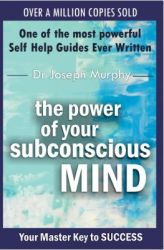 The Power Of Your Subconscious Mind: Book by Dr Joseph Murphy