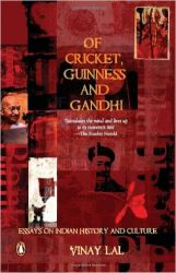 Of Cricket, Guinness And Gandhi (English) (Paperback): Book by Vinay Lal