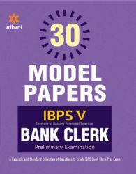30 Model Papers Ibps-V Bank Clerk Preliminary Examination (English) (Paperback): Book by  An Editorial Team Of Highly Skilled Professionals At Arihant, Works Hand In Glove To Ensure That The Students Receive The Best And Accurate Content Through Our Books. From Inception Till The Book Comes Out From Print, The Whole Team Comprising Of Authors, Editors, Proofreaders And Various Other Invo... View More An Editorial Team Of Highly Skilled Professionals At Arihant, Works Hand In Glove To Ensure That The Students Receive The Best And Accurate Content Through Our Books. From Inception Till The Book Comes Out From Print, The Whole Team Comprising Of Authors, Editors, Proofreaders And Various Other Involved In Shaping The Book Put In Their Best Efforts, Knowledge And Experience To Produce The Rigorous Content The Students Receive. Keeping In Mind The Specific Requirements Of The Students And Various Examinations, The Carefully Designed Exam Oriented And Exam Ready Content Comes Out Only After Intensive Research And Analysis. The Experts Have Adopted Whole New Style Of Presenting The Content Which Is Easily Understandable, Leaving Behind The Old Traditional Methods Which Once Used To Be The Most Effective. They Have Been Developing The Latest Content & Updates As Per The Needs And Requirements Of The Students Making Our Books A Hallmark For Quality And Reliability For The Past 15 Years.