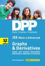 Daily Practice Problems (DPP) for JEE Main & Advanced Graphs & Derivatives Vol.7 Mathematics (English) (Paperback): Book by  An editorial team of highly skilled professionals at Arihant, works hand in glove to ensure that the students receive the best and accurate content through our books. From inception till the book comes out from print, the whole team comprising of authors, editors, proofreaders and various other invo... View More An editorial team of highly skilled professionals at Arihant, works hand in glove to ensure that the students receive the best and accurate content through our books. From inception till the book comes out from print, the whole team comprising of authors, editors, proofreaders and various other involved in shaping the book put in their best efforts, knowledge and experience to produce the rigorous content the students receive. Keeping in mind the specific requirements of the students and various examinations, the carefully designed exam oriented and exam ready content comes out only after intensive research and analysis. The experts have adopted whole new style of presenting the content which is easily understandable, leaving behind the old traditional methods which once used to be the most effective. They have been developing the latest content & updates as per the needs and requirements of the students making our books a hallmark for quality and reliability for the past 15 years.