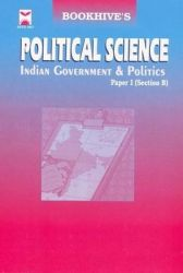 POLITICAL SCIENCE INDIAN GOVERNMENT AND POLITICS PAPER 1B: Book by Cbh Editorial Board