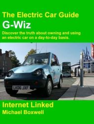 G-Wiz: Discover the Truth About Owning and Using an Electric Car on a Day-to-day Basis.: Book by Michael Boxwell