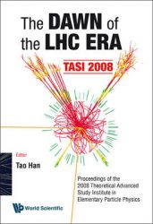 The Dawn of The LHC ERA: Book by Tao Han