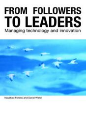 International Technology Management: Followers as Leaders: Book by Naushad Forbes