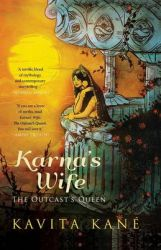 Karna's Wife : The Outcast's Queen (English) (Paperback): Book by                                                      Kavita Kane is a postgraduate in English Literature from Punes Fergusson College, Kavita also has a postgraduation degree in mass communication and journalism from the University of Pune, besides a diploma in French language and literature from the same university. An avid lover of cinema and theatr... View More                                                                                                   Kavita Kane is a postgraduate in English Literature from Punes Fergusson College, Kavita also has a postgraduation degree in mass communication and journalism from the University of Pune, besides a diploma in French language and literature from the same university. An avid lover of cinema and theatre, she works as a journalist and is currently the features editor of Pune Mirror, a publication of the Times Group.